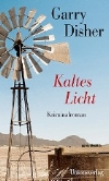 Garry Disher: Kaltes Licht